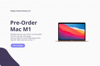 Pre-Order - Đặt hàng trước Mac M1 2020 với giá tốt nhất