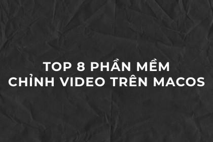 Top 8 phần mềm chỉnh sửa video trên Macbook
