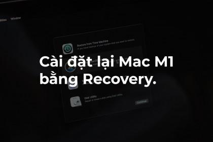Hướng dẫn cài đặt lại Mac M1 bằng Recovery