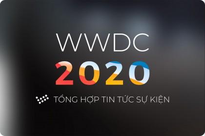 Tổng hợp tin tức của sự kiện WWDC 2020