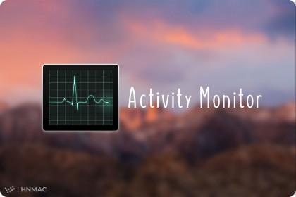 Tìm hiểu về Activity Monitor - Task Manager của MacOS