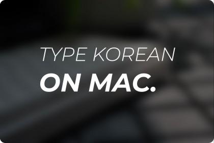 Hướng dẫn gõ bàn phím bằng Tiếng Hàn và các ngôn ngữ khác trên Macbook