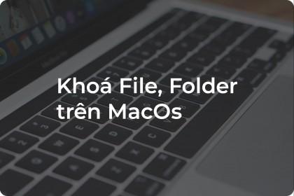 Bạn có những tập tin hay tài liệu không muốn cho người khác xem?? Đừng lo, đây là cách giúp bạn khóa File, Folder trên MacOS