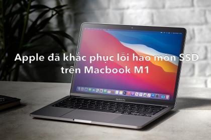 Apple đã khắc phục lỗi hao mòn SSD trên Macbook M1
