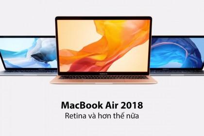 Chùm ảnh: MacBook Air 2018 ra mắt - Retina và hơn thế nữa