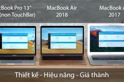 So sánh: MacBook Air 2018 đọ sức với Air và Pro 2017 (không Touch Bar)