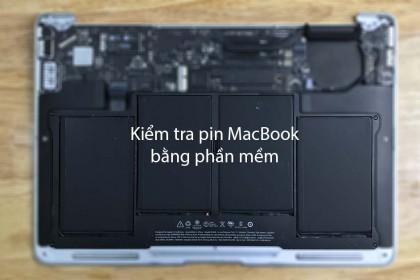 Hai cách kiểm tra pin MacBook đơn giản bằng phần mềm