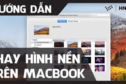 Hướng dẫn đổi hình nền tuyệt đẹp trên MacBook