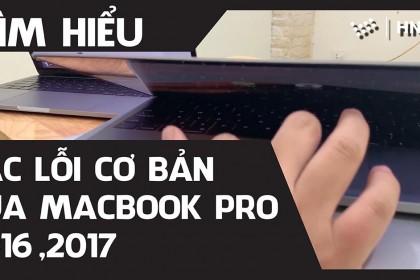 Các lỗi thường gặp trên MacBook Pro 2016 – 2017