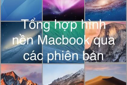 Tổng hợp hình nền Macbook gốc qua các phiên bản